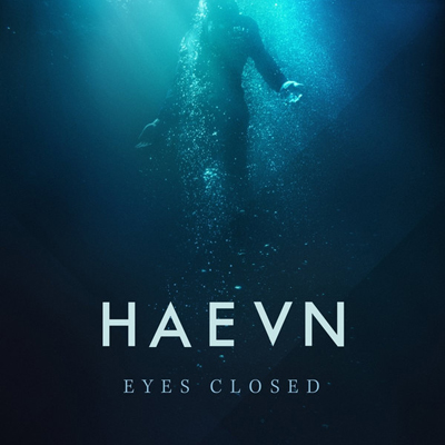 HAEVN - Eyes Closed
